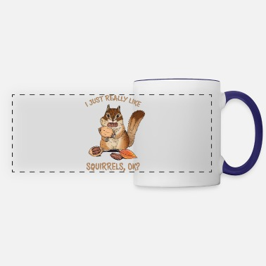 I Just Really Like Squirrels Ok Funny Squirrel - Panoramic Mug