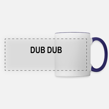 Dub DUB DUB - Panoramic Mug