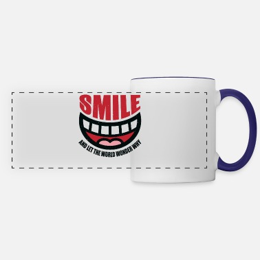 Culture Smile and Let The World Wonder Why - Panoramic Mug