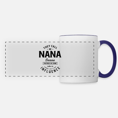 Partner They Call Me Nana Because Partner In Crime - Panoramic Mug