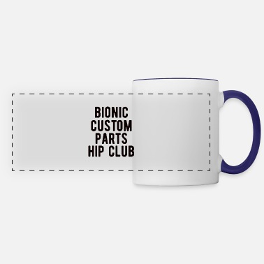 Hip Surgery HIP REPLACEMENT SURGERY: Bionic Hip Club - Panoramic Mug