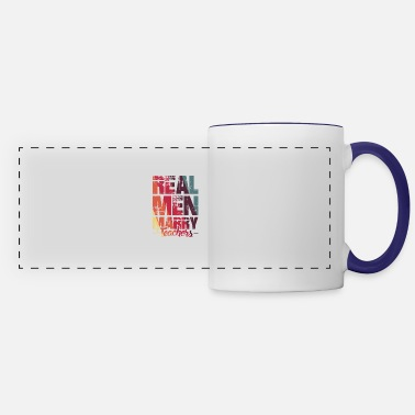 Real Real men marry teachers - Panoramic Mug