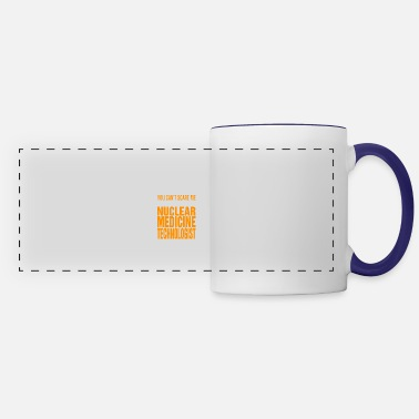 Nuclear You Cant Scare Me Nuclear Medicine Technologist - Panoramic Mug