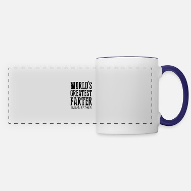 Father's Day Worlds Greatest Farter I Mean Father | Fathers Day - Panoramic Mug
