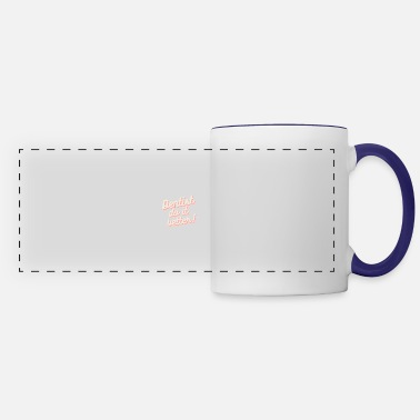 Dentist do it better - Panoramic Mug