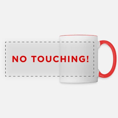 No Touching No Touching! - Panoramic Mug