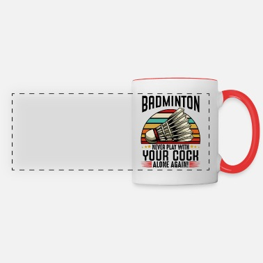 Badminton Badminton Never Play With Your Cock Alone Again - Panoramic Mug