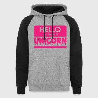 hello my name is unicorn - Colorblock Hoodie