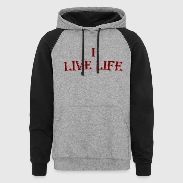 I LIVE LIFE BURGUNDY - Colorblock Hoodie