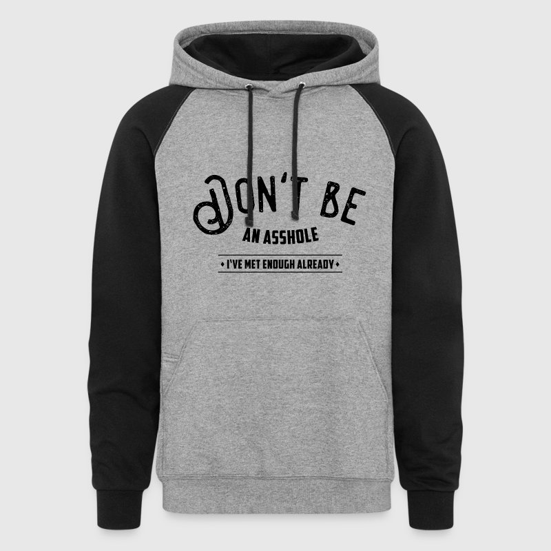 Don't be an asshole - Colorblock Hoodie