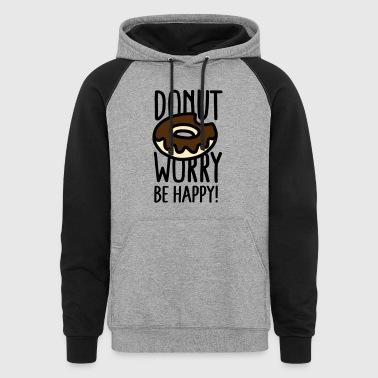 Overweight  Donut worry Be happy! US - Colorblock Hoodie