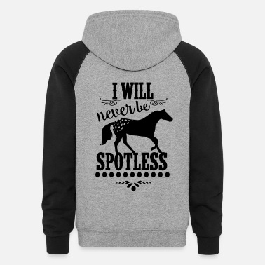 Appaloosa I will never be spotless -Appaloosa Horse - Colorblock Hoodie