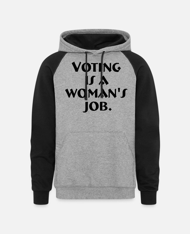Woman's Hoodies & Sweatshirts - Voting is a woman's job - Unisex Colorblock Hoodie heather gray/black