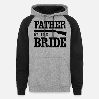 Father of the Bride with Gun - Unisex Colorblock Hoodie