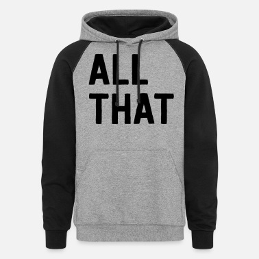 All that - Unisex Colorblock Hoodie