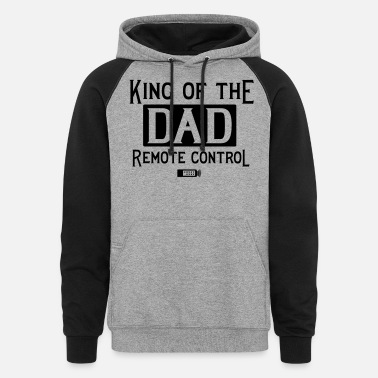 Remote Dad. King of the Remote Control - Unisex Colorblock Hoodie
