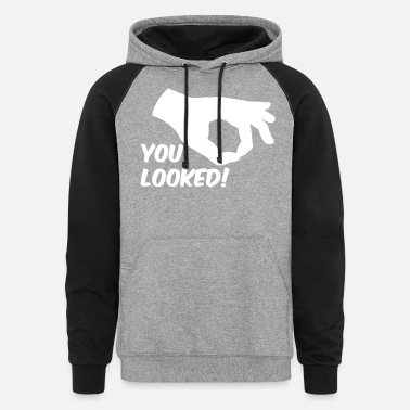 Circle You Looked! Circle Game Gift Idea - Unisex Colorblock Hoodie
