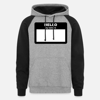 My Name Is Name Tag - HELLO my name is - Unisex Colorblock Hoodie