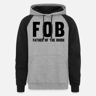 FOB Father of the Bride - Unisex Colorblock Hoodie