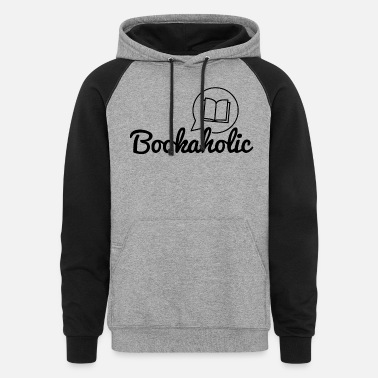 Bookaholic Text Bookworm Book Lover Reading - Unisex Colorblock Hoodie