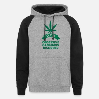 Addicted Marijuana OCD Cannabis Weed Addict Funny Gift - Unisex Colorblock Hoodie