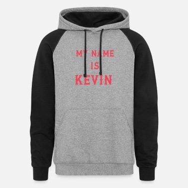 My Name Is My name is Kevin - Unisex Colorblock Hoodie