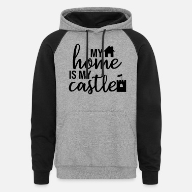 My home is my castle - Unisex Colorblock Hoodie