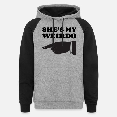 She S My Weirdo She s my weirdo - Unisex Colorblock Hoodie