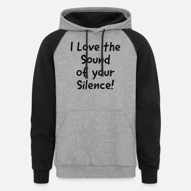 I love the sound of your Silence - Unisex Colorblock Hoodie
