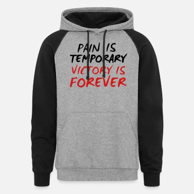 Victory Pain is Temporary Victory is Forever - Unisex Colorblock Hoodie