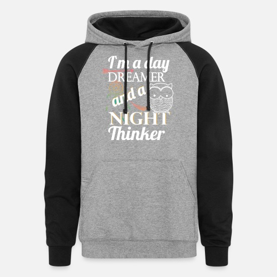 Dreamer Idea Gift Hoodies & Sweatshirts - I'm a day dreamer and a night thinker - Unisex Colorblock Hoodie heather gray/black