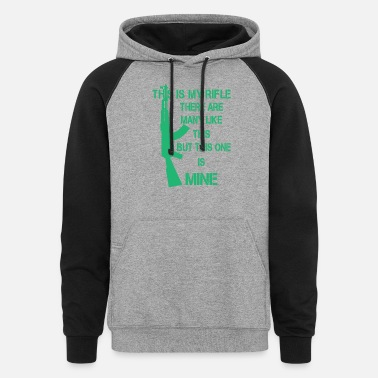 Rifle This is my Rifle AK-47 assault rifle gift - Unisex Colorblock Hoodie