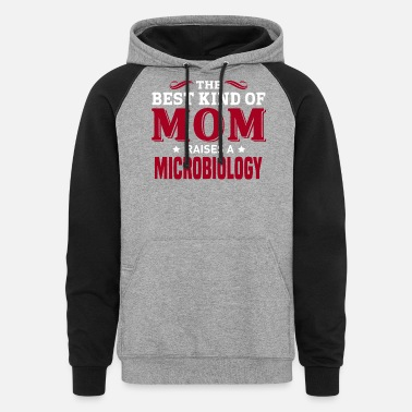 The Best Kind of Mom Raises A Microbiologist Hoodie