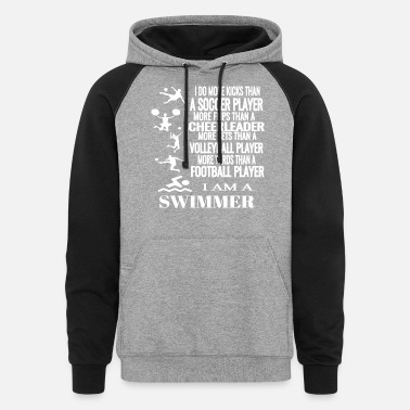 I Am A Swimmer I Am A Swimmer Funny Swimming Cool Practice - Unisex Colorblock Hoodie