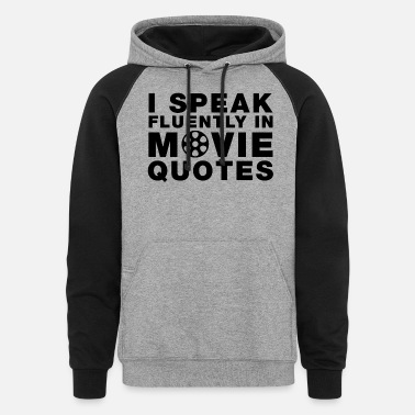 Movie Director I SPEAK FLUENTLY IN MOVIE QUOTES - Unisex Colorblock Hoodie