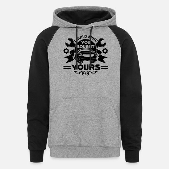 Mechanic Hoodies & Sweatshirts - I Build Mine You Bought Car Mechanic Shirt - Unisex Colorblock Hoodie heather gray/black