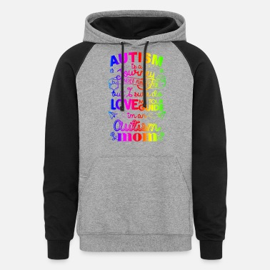 autism is journey never planned for but I sure do - Unisex Colorblock Hoodie