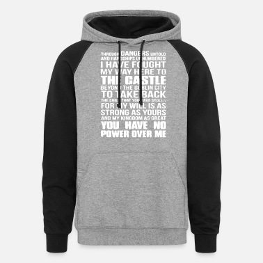 Through dangers untold and hardships unnumbered i - Unisex Colorblock Hoodie