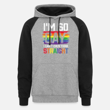 Lsbttiq I'm so Gay i can't even think Straight LGBT - Unisex Colorblock Hoodie