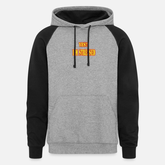 Bed Hoodies & Sweatshirts - Yes I m Stressed - Unisex Colorblock Hoodie heather gray/black