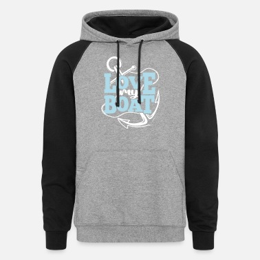 Yawl Boat Shirt Love My Boat Anchor Sailboat Motorboat - Unisex Colorblock Hoodie