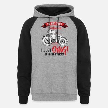 Distracted Tractors I'm Not Easily Distracted | Tractor Funny Sayings - Unisex Colorblock Hoodie