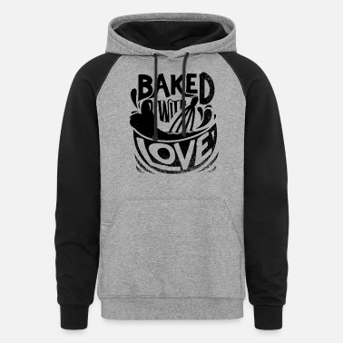 Baked With Love - Unisex Colorblock Hoodie