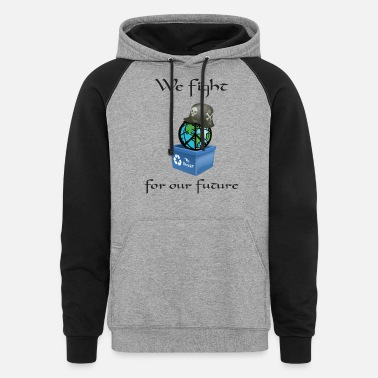 We Fight For Our Future And Climate Protection - Unisex Colorblock Hoodie