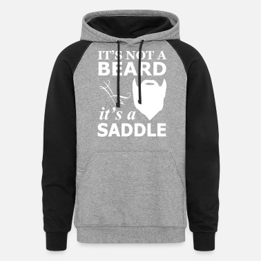 it's not a beard it's a saddle - Unisex Colorblock Hoodie