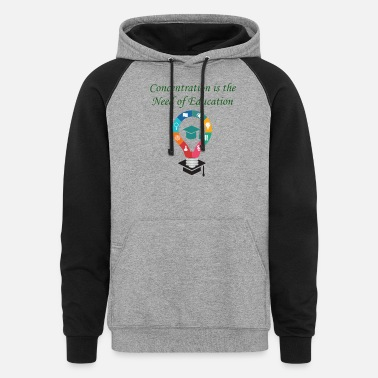 Concentration is need of Education - Unisex Colorblock Hoodie