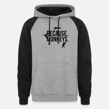 Because Monkeys - Unisex Colorblock Hoodie