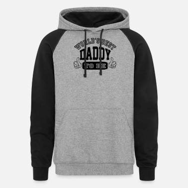Daddy To Be Daddy To Be - Unisex Colorblock Hoodie
