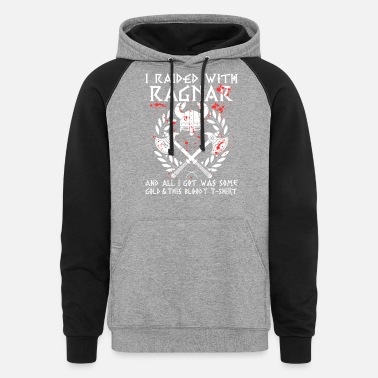 Ragnar - All I got was this bloody awesome t - shi - Unisex Colorblock Hoodie