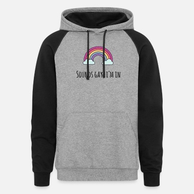 Pride Magazine Sounds Gay I m In - Unisex Colorblock Hoodie